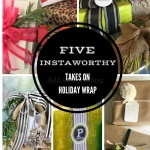 Project Design-Five Instaworthy Takes on Holiday Wrap