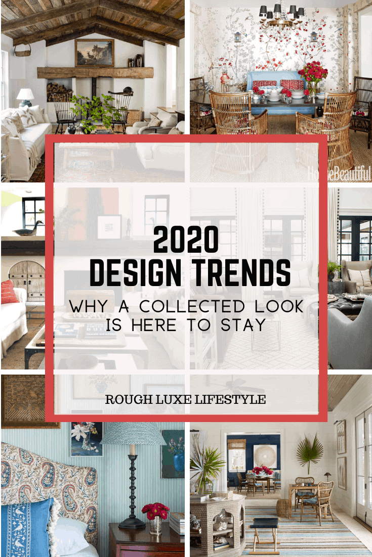 2020 design trends WHY A COLLECTED LOOK IS HERE TO STAY