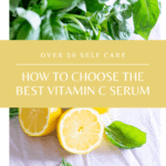 Self-Care after 50-How to Choose the Best Vitamin C Serum