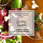 Simple Sunday Supper-Soup and Salad