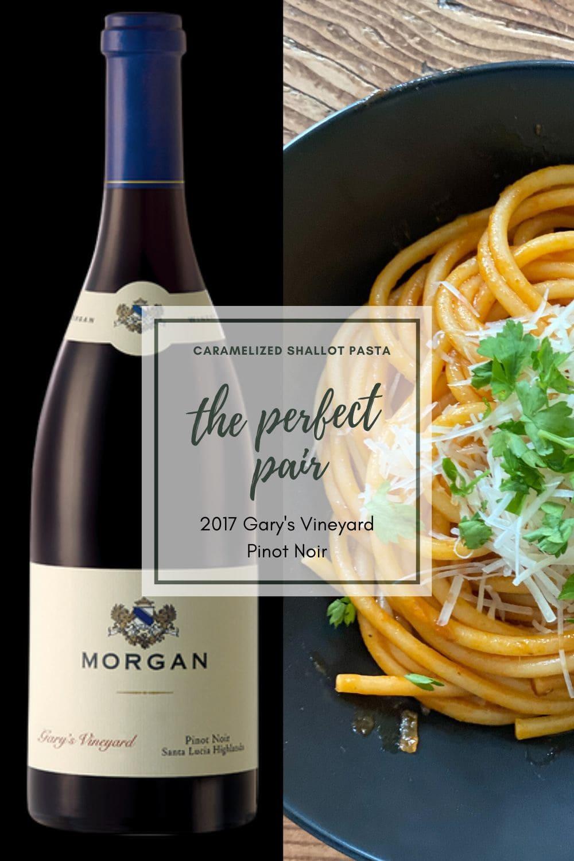 Morgan Winery Gary's Vineyard Pinot Noir & Carmelized Shallot Pasta