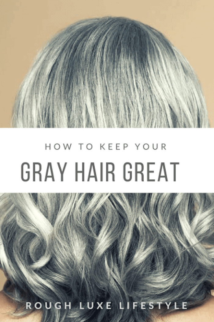 how to keep your gray hair looking great