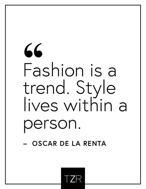Oscar de la Renta Quote fashion is a trend
