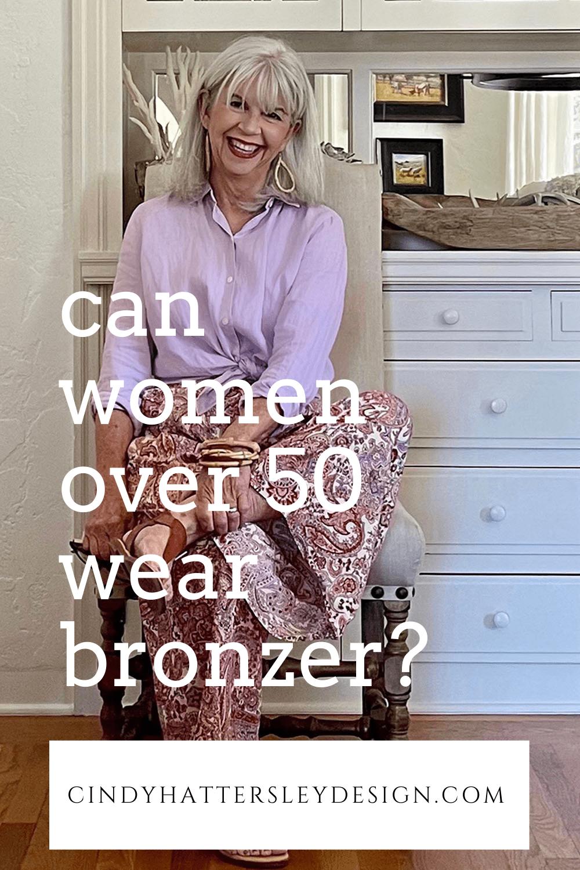 can women over 50 still wear bronzer